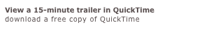 View a 15-minute trailer in QuickTime