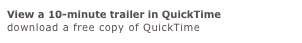 View a 10-minute trailer in QuickTime